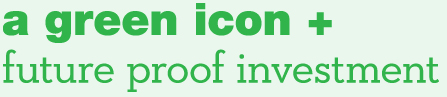 A Green Icon + Future Proof Investment